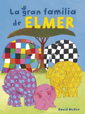 LA GRAN FAMILIA DE ELMER (COLECCIÓN ELMER. PEQUEÑAS MANITAS.)
