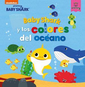 BABY SHARK Y LOS COLORES DEL OCÉANO (BABY SHARK)