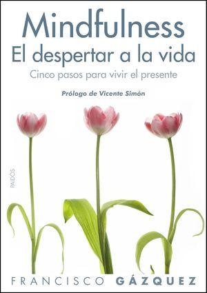 MINDFULNESS. EL DESPERTAR DE LA VIDA