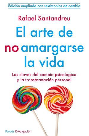 EL ARTE DE NO AMARGARSE LA VIDA (ED. AMPLIADA 2014)