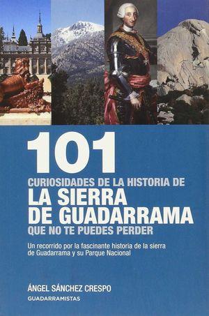 101 CURIOSIDADES DE LA HISTORIA DE LA SIERRA DE GUADARRAMA QUE NO TE PUEDES PERDER