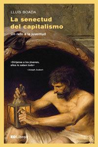 LA SENECTUD DEL CAPITALISMO