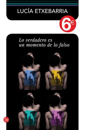 LO VERDADERO ES UN MOMENTO DE LO FALSO (Bolsillo 2012)