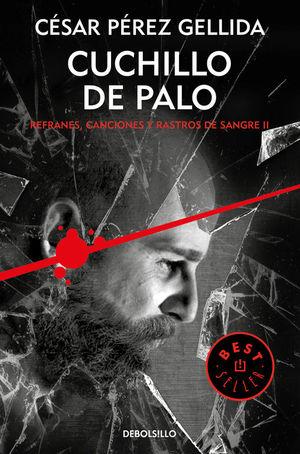 CUCHILLO DE PALO (REFRANES, CANCIONES Y RASTROS DE SANGRE 2)