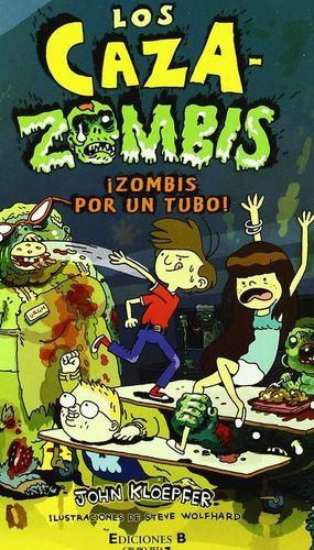 LOS CAZAZOMBIS ¡ZOMBIS POR UN TUBO!