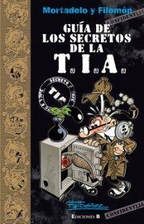 GUÍA DE LOS SECRETOS DE LA T.I.A. Mortadelo y Filemón