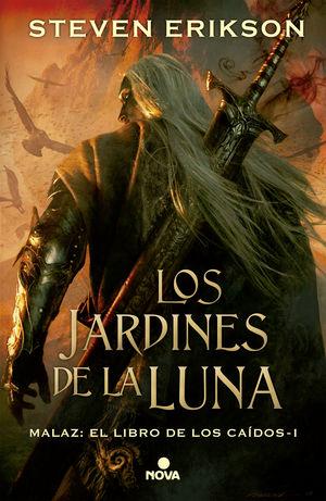 LOS JARDINES DE LA LUNA. EL LIBRO DE LOS CAIDOS 1. MALAZ