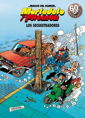 LOS SECUESTRADORES (MAGOS DEL HUMOR MORTADELO Y FILEMÓN 191)