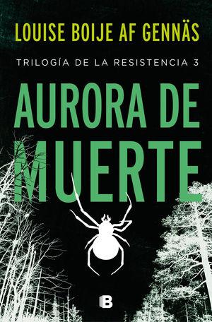 AURORA DE MUERTE (TRILOGÍA DE LA RESISTENCIA 3)