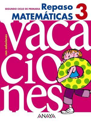 Vacaciones Repaso Matemáticas 3º Primaria - ANAYA