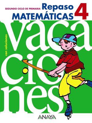 Vacaciones Repaso Matemáticas 4º Primaria - ANAYA