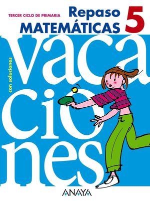 Vacaciones Repaso Matemáticas 5º Primaria - ANAYA