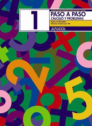 PASO A PASO, CÁLCULO Y PROBLEMAS 1 - ANAYA