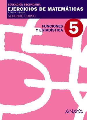 (09) Ejercicios de Matemáticas 2º ESO Funciones y estadística. Cuad. 5