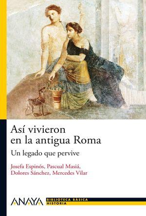 Así vivieron en la antigua Roma