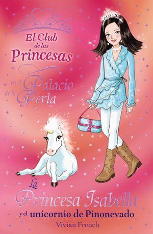 La Princesa Isabella y unicornio de Pinonevado