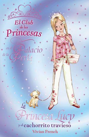 La Princesa Lucy y cachorrito travieso