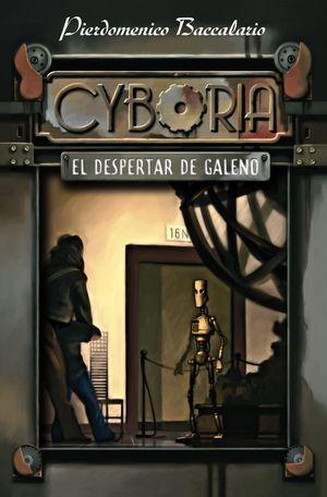 CYBORIA. EL DESPERTAR DE GALENO