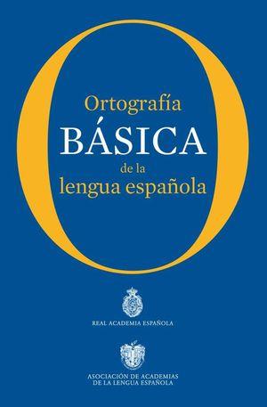 ORTOGRAFIA BASICA DE LA LENGUA ESPAÑOLA