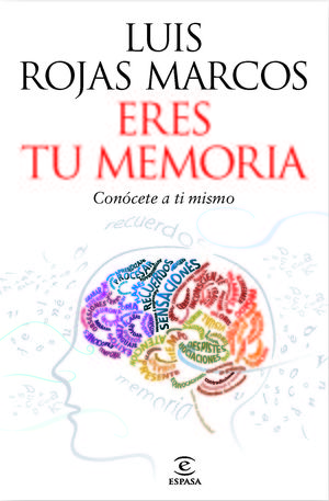 ERES TU MEMORIA: CONOCETE A TI MISMO
