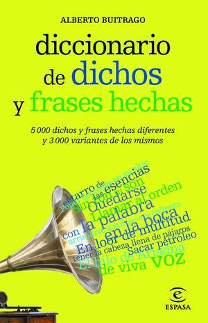 DICCIONARIO DE DICHOS Y FRASES HECHAS