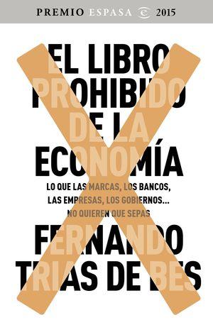 EL LIBRO PROHIBIDO DE LA ECONOMÍA. PREMIO ESPASA 2015