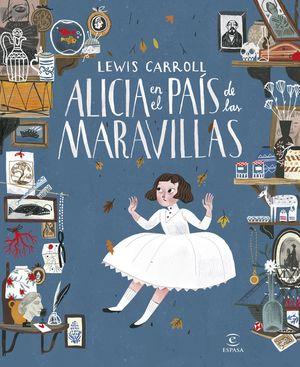 ALICIA EN EL PAÍS DE LAS MARAVILLAS (ED. ILUSTRADA)