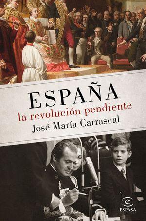 ESPAÑA. LA REVOLUCIÓN PENDIENTE (1808-2016)