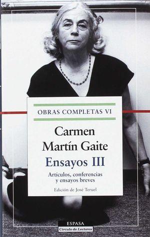 ENSAYOS III. O. C. CARMEN MARTIN GAITE, VOL.VI