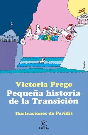 PEQUEÑA HISTORIA DE LA TRANSICIÓN. ILUSTRACIONES DE PERIDIS.