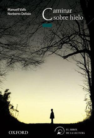 Caminar sobre hielo (El árbol de la lectura)