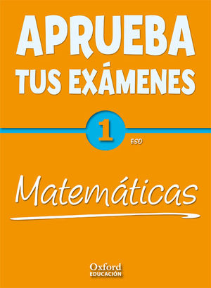APRUEBA TUS EXAMENES 1 ESO MATEMATICAS 2011