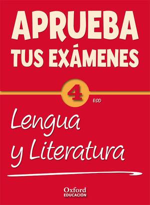 APRUEBA TUS EXÁMENES 4 ESO LENGUA Y LITERATURA