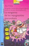 LA VENGANZA DE LOS REPUGNANTES MOCOROBOTS (Gran batalla contra el mocoso chico biónico II)