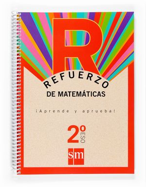 REFUERZO DE MATEMÁTICAS 2º ESO SM - APRENDE Y APRUEBA