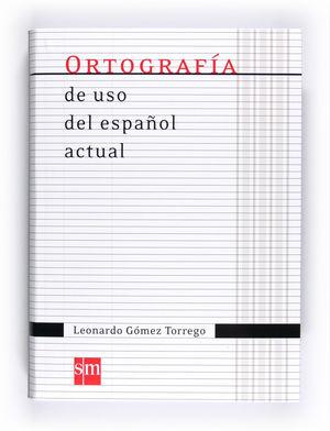 ORTOGRAFIA DE USO DEL ESPAÑOL ACTUAL 11