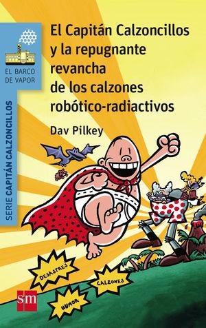 EL CAPITÁN CALZONCILLOS Y LA REPUGNANTE REVANCHA DE LOS CALZONES ROBOTICO-RADIOA