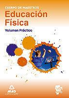 VOLUMEN PRÁCTICO EDUCACIÓN FÍSICA - CUERPO DE MAESTROS 2013