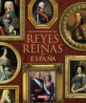 ATLAS ILUSTRADO DE LOS REYES Y REINAS DE ESPAÑA