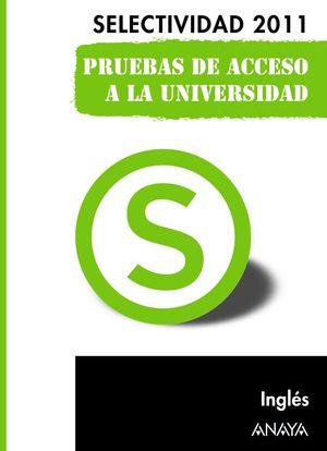 INGLÉS. SELECTIVIDAD 2011. PRUEBAS DE ACCESO A LA UNIVERSIDAD.