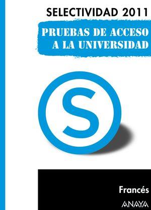 FRANCÉS. SELECTIVIDAD 2011. PRUEBAS DE ACCESO A LA UNIVERSIDAD.