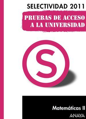 MATEMÁTICAS II. SELECTIVIDAD 2011. PRUEBAS DE ACCESO A LA UNIVERSIDAD.