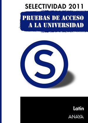 LATÍN. SELECTIVIDAD 2011. PRUEBAS DE ACCESO A LA UNIVERSIDAD.