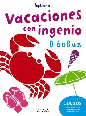 VACACIONES CON INGENIO. DE 6 A 8 AÑOS