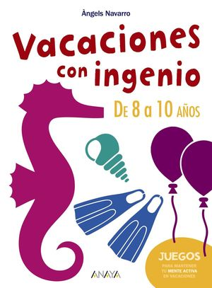 VACACIONES CON INGENIO. DE 8 A 10 AÑOS