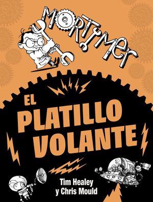 MORTIMER. EL PLATILLO VOLANTE