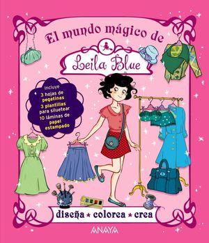 EL MUNDO MÁGICO DE LEILA BLUE - DISEÑA, COLOREA, CREA