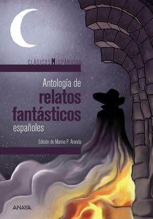 ANTOLOGÍA DE RELATOS FANTÁSTICOS ESPAÑOLES (CLÁSICOS HISPÁNICOS ANAYA, 2016)