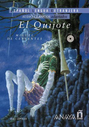 EL QUIJOTE - AUDIO CLÁSICOS ADAPTADOS CON CD (ELE NIVEL SUPERIOR)