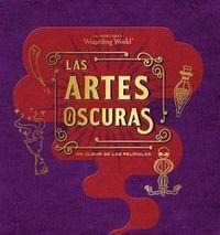 J.K ROWLING'S WIZARDING WORLD: LAS ARTES OSCURAS.UN ALBUM DE LAS PELICULAS